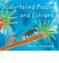 Buy Scaly-Tailed Possum and Echidna by Cathy Goonack at Mighty Ape NZ. This engaging story tells how the possum got its scaly tail and the echidna got its spikes. Passed down from generation to generation, this is a tradi. Aboriginal Children, Aboriginal Dreamtime, Aboriginal Education, Aboriginal Culture, Aboriginal Artwork, English Units, Books Australia, Traditional Tales, Australian Authors
