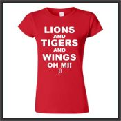 Lions and Tigers and Wings, OH MI! Ladies Tee | Free Shipping