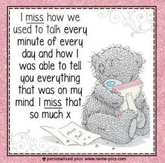 Missing you isn't getting any easier with time, only harder. My heart hurts missing you so much. Great Gifts For Dad, Perfect Gift For Dad, Love Gifts, Bear Pictures, Cute Pictures, Teddy Bear Quotes, Thinking Of You Quotes, Missing My Friend, Blue Nose Friends