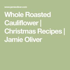 Jamie's whole roasted cauliflower recipe is a great vegan Christmas dinner idea. Spiced with thyme and paprika, this roast cauliflower will go down a treat! Vegan Christmas Dinner, Vegan Thanksgiving, Christmas 2015, Whole Roasted Cauliflower, Cauliflower Recipes, Vegetable Dishes, Vegetable Recipes, Vegan Recipes, Cooking Recipes