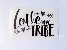 Love My Tribe, READY TO SHIP, Yeti Decal, Yeti Decal for Women, Decals for Yeti Cups, Car Decal, Yeti Decals, Cup Decal, Gift For Her https://www.etsy.com/listing/500573675/love-my-tribe-ready-to-ship-yeti-decal Instant Discount Code http://eepurl.com/cmyP-T