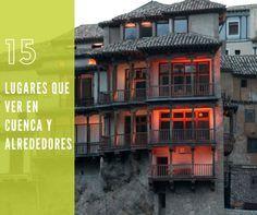 Os Mostramos Que Ver Y Que Hacer Por La Provincia De Cuenca Para Que Organices Tu Viaje Que Ver En Cuenca Cuenca Turismo Pueblos De España