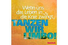Wenn uns das Leben in die Knie zwingt, tanzen wir Limbo!