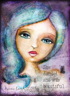 She Decided She Was Beautiful by KarenLeighStudios on Etsy