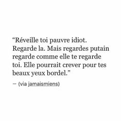 Damn it, didn't you notice me staring at you? Wake up! Just say a word and I am yours. The Words, Book Quotes, Life Quotes, Love Text, French Quotes, Bad Mood, Visual Statements, Sweet Words, Pretty Words