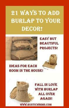 21 Burlap Projects! We LOVE burlap! From country decor to classy shabby chic it's versitle, fun and adds charm to every room – Rustic Whims