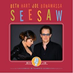 Seesaw is the 2013 album that was recorded by American singer Beth Hart and blues rock guitarist Joe Bonamassa. Seesaw features 11 cover versions of blues songs and is a follow-up album to the 2011 release, titled Don't Explain.