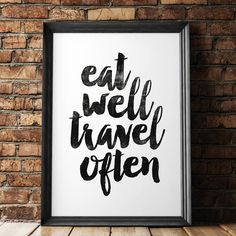 Eat Well Travel Often http://www.notonthehighstreet.com/themotivatedtype/product/eat-well-travel-often-typography-poster Limited edition, order now!