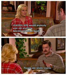 People are idiots, Leslie.