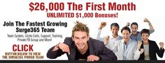 Unlimited $1,000 Bonuses - (3 Min Call ) Call 24hr Info Line 877-931-7446 This is HOT! Friend me on Face book so I can add you to the GROUP if you have not already.  https://www.Surge365begins.com/mathaak