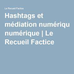 Hashtags et médiation numérique | Le Recueil Factice