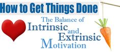How to Get Things Done - The Balance of Intrinsic and Extrinsic Motivation