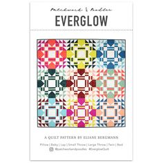 Everglow Quilt   A Pattern - Patchwork and Poodles