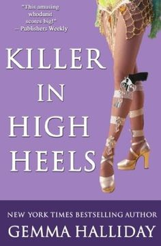 Killer in High Heels (2007) (The second book in the Maddie Springer series) A novel by Gemma Halliday