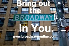Bring out the broadway in you.