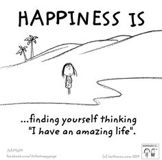 Happiness is finding yourself thinking I have a beautiful and amazing life. Happy Quotes, Great Quotes, Quotes To Live By, Life Quotes, Inspirational Quotes, Happiness Quotes, Make Me Happy, Happy Life, Are You Happy