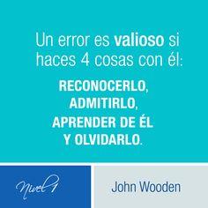 """""""Un error es valioso si haces 4 cosas con él: reconocerlo, admitirlo, aprender…"""