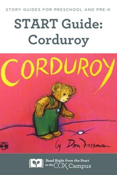 """This free story guide and resource is a great addition to preschool and pre-k teachers' lesson plans. Use this START guide for """"Corduroy"""" by Don Freeman to enhance children's language and reading skills. Visit www.readrightfromthestart.org for more free printables, student activities and more teaching resources."""