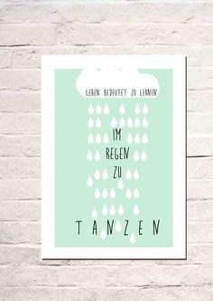 Leben bedeutet zu lernen im Regen zu tanzen von Haus nr.26 auf DaWanda.com