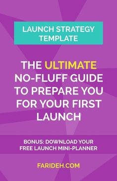 The Ultimate No-Fluff Guide to Prepare You for Your First Launch   Whether you're starting a new business or launching a rebrand or online course -- The allure of online courses, programs and blogs are inspiring entrepreneurs and freelancers to dive into their first launches.  Take action with this no-fluff guide and launch strategy template for creating a successful launch. Come on and get it!  Passive income  Online Business  6 figures  Build E-mail List  