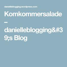 Komkommersalade – danielleblogging's Blog