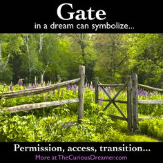 A gate as a dream symbol can mean... More at TheCuriousDreamer.com... ‪#‎dreammeaning‬ ‪#‎dreamsymbols‬