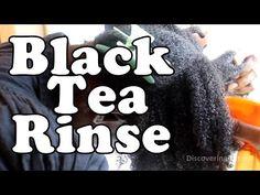 Black Tea Rinse for Natural Hair - YouTube