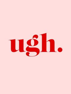 ugh. | #quote #oneword
