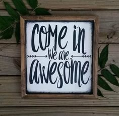 Wood signs - wood sign come in we are awesome modern inspired wood sign framed wall art welcome sign housewarming gift Frames On Wall, Framed Wall Art, Diy Home Decor For Apartments, Metal Tree Wall Art, Wall Wood, Metal Art, Pallet Signs, Pallet Art, Diy Signs
