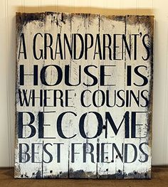 Customizable A Grandparent's House is Where Cousins Become Best Friends Wall Art Sign 18x20, rustic sign from reclaimed pallet wood