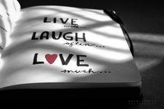 live, love, laugh,