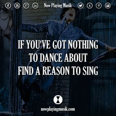 If you've got nothing to dance about, find a reason to sing. #music #quotes #quote #sing #dance #edmfamily #song