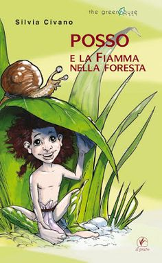 La mansarda dei ravatti: #libri: Posso e la fiamma nella foresta, Silvia Ci...