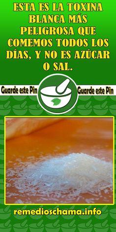 Esta es la toxina blanca más peligrosa que comemos todos los días, y NO ES azúcar o sal. #sal #toxina #alimentacion #azucar #salud