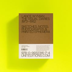 Lance Wyman: The Visual Diaries 1973–1982 uniteditions.com