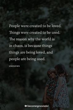 Being Used, Love, Sayings, World, Quotes, Inspiration, Clutter, Minimalist, Amor