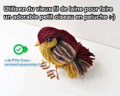 Voici le tuto sympa et facile pour faire un oiseau en peluche avec de vieux fils de laine ! 