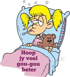 Hoop jy voel gou gou beter Afrikaanse Quotes, Get Well Soon, Wisdom Quotes, Feel Better, Cute Pictures, Birthday Cards, African, Messages, Feelings