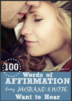 100 Words of Affirmation every Husband and Wife Want to Hear. I love this list! Perfect for keeping the spark alive in my marriage!