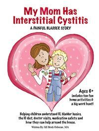 My Mom Has Interstitial Cystitis - A Painful Bladder Story