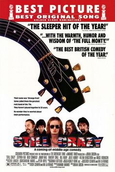 Still Crazy - my favorite Rock Ficticious band and movie ever. The music is so well done it stands alone.