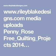 www.rileyblakedesigns.com media uploads Penny_Rose Free_Quilting_Projects 2014…