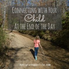 Connecting with Your Child at the End of the Day - My Big Fat Happy Life