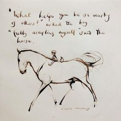 Post by charlie mackesy jul 11 2018 at 1 utc discover and share the most beautiful images from around the world Horse Quotes, Me Quotes, Cowboy Quotes, Doodle Drawing, Charlie Mackesy, Equestrian Quotes, Horse Shirt, Horse Drawings, Horse Love