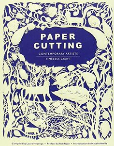 Buy Paper Cutting Book: Contemporary Artists, Timeless Craft by Laura Heyenga, Natalie Avella, Rob Ryan and Read this Book on Kobo's Free Apps. Discover Kobo's Vast Collection of Ebooks and Audiobooks Today - Over 4 Million Titles! Kirigami, Book Crafts, Paper Crafts, Craft Books, Cardboard Crafts, Rob Ryan, Paper Cutting Patterns, Creative Crafts, Art Techniques