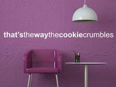 Spruch Fr Mehr Gelassenheit Thats The Way Cookie Crumbles So Zerbrselt