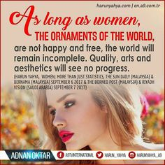 from - As long as women, the ornaments of the world, are not happy and free, the world will remain incomplete. Quality, arts and aesthetics will see no. Borneo, See It, Aesthetics, Ornaments, Sayings, World, Happy, Free, Lyrics
