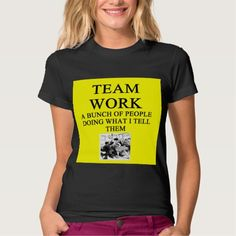 TEAM work joke T Shirt, Hoodie Sweatshirt