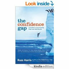 Amazon.com: The Confidence Gap: A Guide to Overcoming Fear and Self-Doubt eBook: Russ Harris, Steven Hayes: Kindle Store