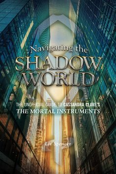 the mortal instruments navigating the shadow world    Exclusive: NAVIGATING THE SHADOW WORLD set for July 1 release   TMI ...